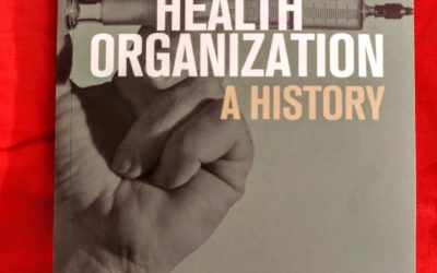 A Glimpse of a New Book on the World Health Organization, A History
